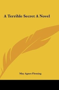 A Terrible Secret A Novel