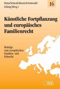 Künstliche Fortpflanzung und Europäisches Familienrecht