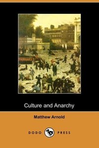Culture and Anarchy (Dodo Press)
