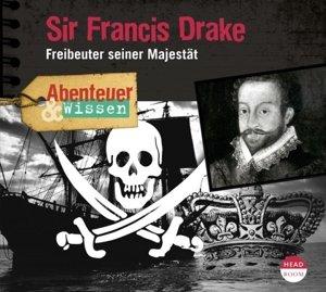Abenteuer & Wissen. Sir Francis Drake