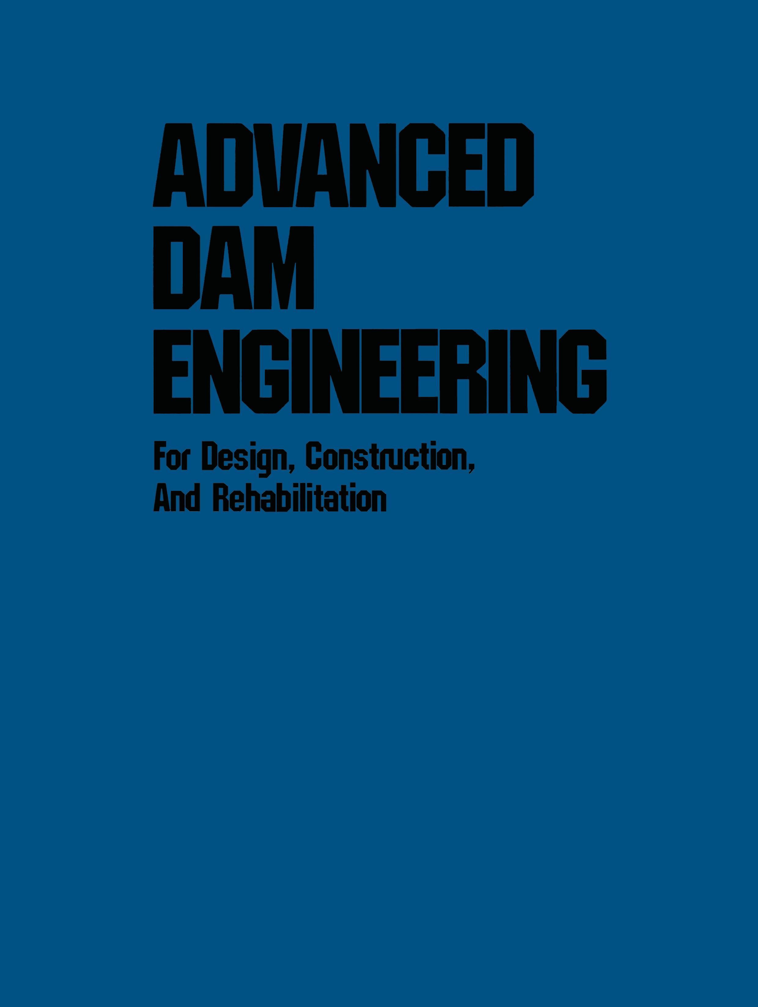 Advanced Dam Engineering for Design, Construction, and Rehabilit - zum Schließen ins Bild klicken