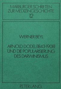 Arnold Dodel (1843-1908) und die Popularisierung des Darwinismus