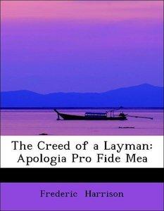 The Creed of a Layman: Apologia Pro Fide Mea