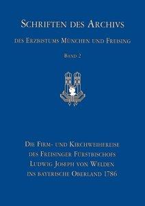 Die Firm- und Kirchweiherreise des Freisinger Fürstbischofs Ludw