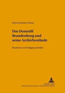 Das Domstift Brandenburg und seine Archivbestände
