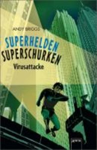 Briggs, A: Superhelden, Superschurken. Virusattacke