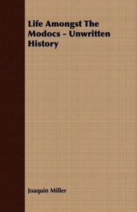 Life Amongst The Modocs - Unwritten History