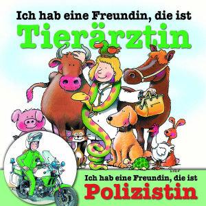 ICH HAB EINE FREUNDIN,D.I.TIERÄRZTIN/POLIZISTIN
