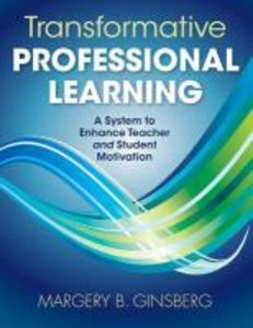 Transformative Professional Learning: A System to Enhance Teache