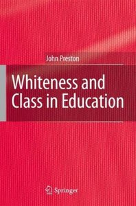Whiteness and Class in Education