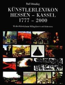 Künstlerlexikon Hessen-Kassel 1777-2000 mit den Malerkolonien Wi