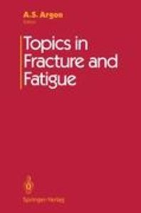 Topics in Fracture and Fatigue
