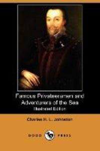 Famous Privateersmen and Adventurers of the Sea (Illustrated Edi