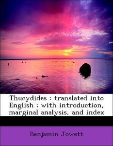 Thucydides : translated into English ; with introduction, margin