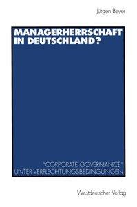 Managerherrschaft in Deutschland?