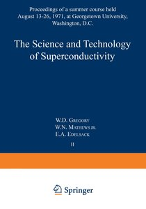 The Science and Technology of Superconductivity