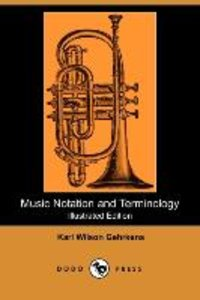 Music Notation and Terminology (Illustrated Edition) (Dodo Press