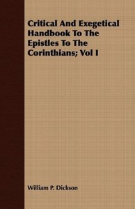Critical And Exegetical Handbook To The Epistles To The Corinthi