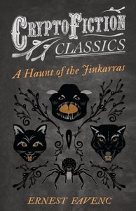 A Haunt of the Jinkarras (Cryptofiction Classics - Weird Tales o