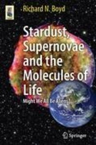Stardust, Supernovae and the Molecules of Life