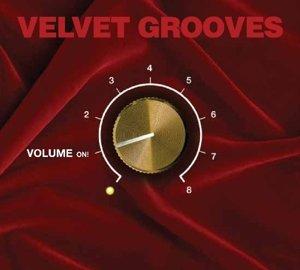 Velvet Grooves Volume On!