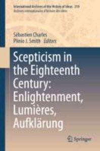 Scepticism in the Eighteenth Century: Enlightenment, Lumières, A