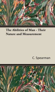 The Abilities of Man - Their Nature and Measurement