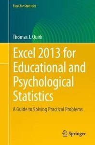Excel 2013 for Educational and Psychological Statistics