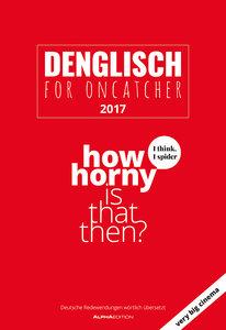 Denglisch 2017 - Bildkalender - (34 x 50)