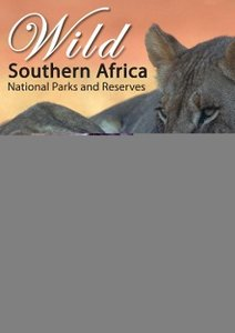 Southern Africa Wild: National Parks & Reserves