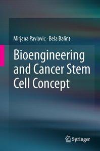 Bioengineering in Cancer Stem Cells