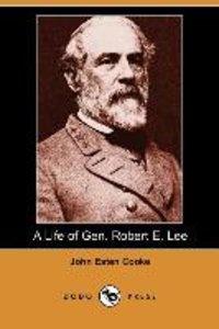 A Life of Gen. Robert E. Lee (Dodo Press)