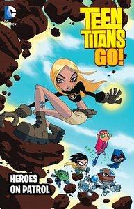 Teen Titans Go Heroes on Patrol