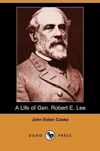 A Life of Gen. Robert E. Lee (Dodo Press)