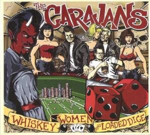 Whiskey,Women And Loaded Dice