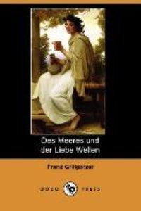Des Meeres Und Der Liebe Wellen (Dodo Press)