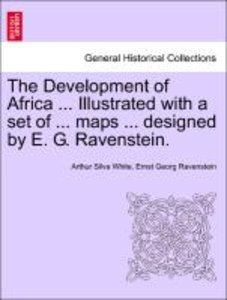 The Development of Africa ... Illustrated with a set of ... maps