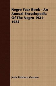 Negro Year Book - An Annual Encyclopedia Of The Negro 1931-1932