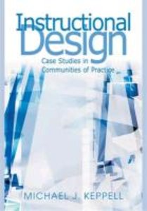 Instructional Design: Case Studies in Communities of Practice