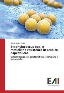 Staphylococcus spp. e meticillino resistenza in ambito ospedalie