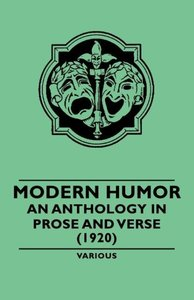 Modern Humor - An Anthology in Prose and Verse - (1920)