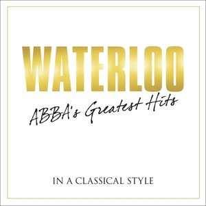Waterloo - Abbas Greatest Hits Classical Style