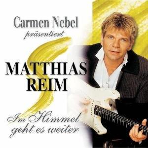 CARMEN NEBEL PRÄS. MATTHIAS REIM - IM HIMMEL GEHT