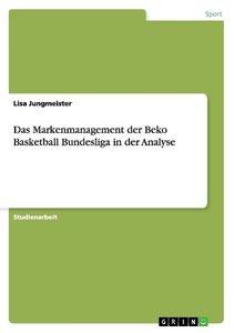 Das Markenmanagement der Beko Basketball Bundesliga in der Analy