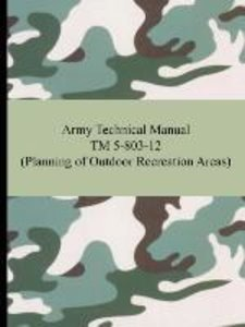 Army Technical Manual TM 5-803-12 (Planning of Outdoor Recreatio