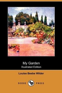 My Garden (Illustrated Edition) (Dodo Press)