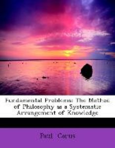 Fundamental Problems: The Method of Philosophy as a Systematic A