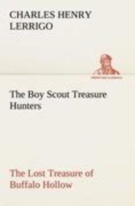 The Boy Scout Treasure Hunters The Lost Treasure of Buffalo Holl