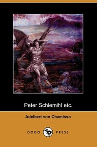 Peter Schlemihl Etc. (Dodo Press)