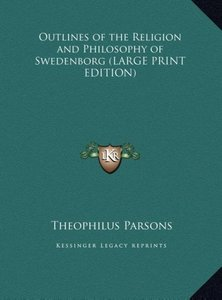 Outlines of the Religion and Philosophy of Swedenborg (LARGE PRI
